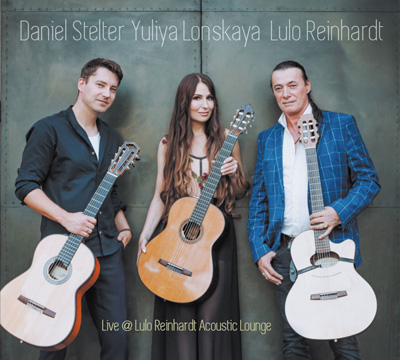 CD - Daniel Stelter | Yuliya Lonslaya | Lulo Reinhardt - Live Lulo Reinhardt Acoustic Lounge