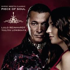 Gypsy meets Classic - Piece of Soul - Lulo Reinhardt,  Yuliya Lonskaya