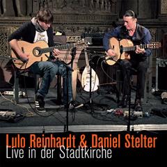 Lulo Reinhardt & Daniel Stelter - Live in der Stadtkirche